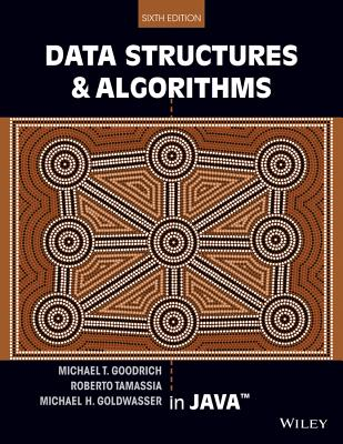Data Structures and Algorithms in Java By Goodrich, Michael T./ Tamassia, Roberto/ Goldwasser, Michael H.